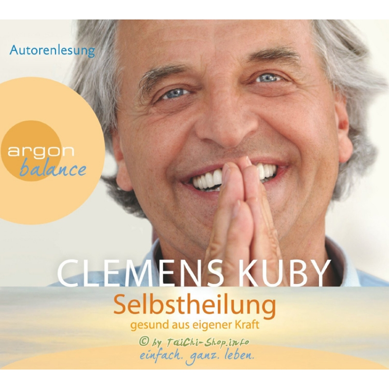 Hörbuch - <b>Clemens Kuby</b>: Selbstheilung - Gesund aus eigener Kraft - Hoerbuch-Clemens-Kuby-Selbstheilung-Gesund-aus-eigener-Kraft