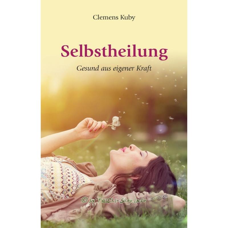 Buch: Selbstheilung - gesund aus eigener Kraft / <b>Clemens Kuby</b> - Buch-Selbstheilung-gesund-aus-eigener-Kraft-Clemens-Kuby