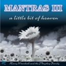 CD Marshall, Henry / Mantras III - A Little Bit of Heaven